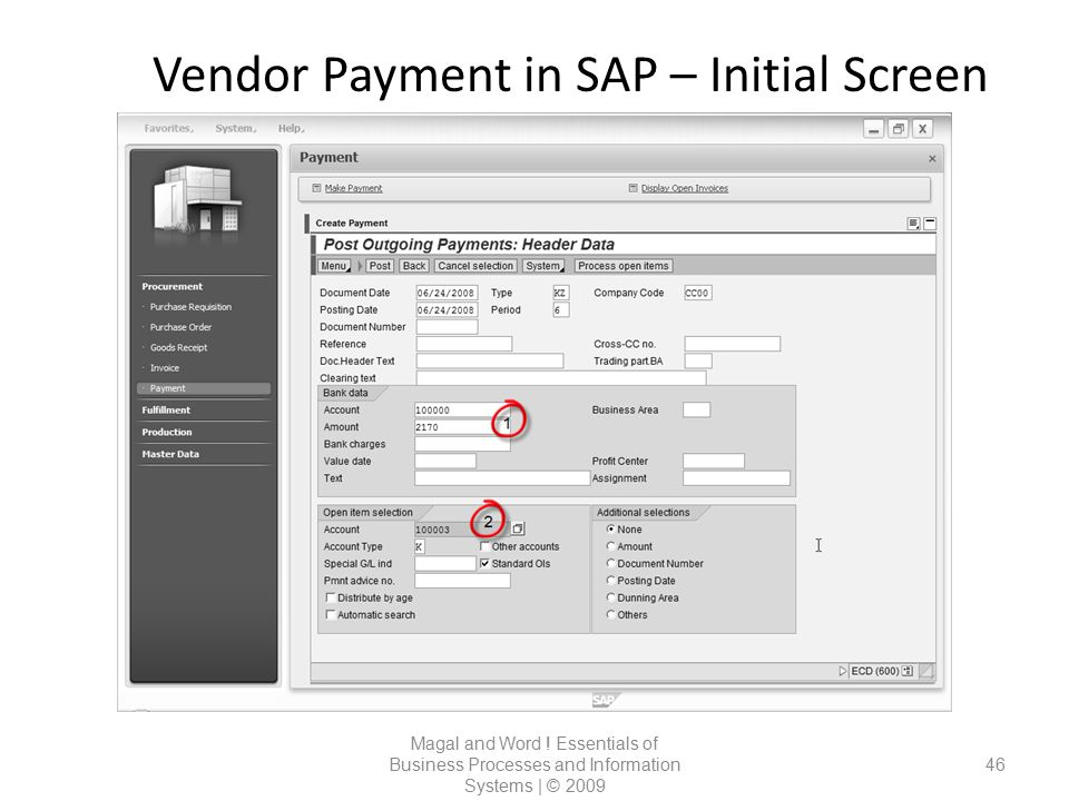 Vendor Payment in SAP – Initial Screen Magal and Word ! Essentials of Business Processes and Information Systems | © 2009 46