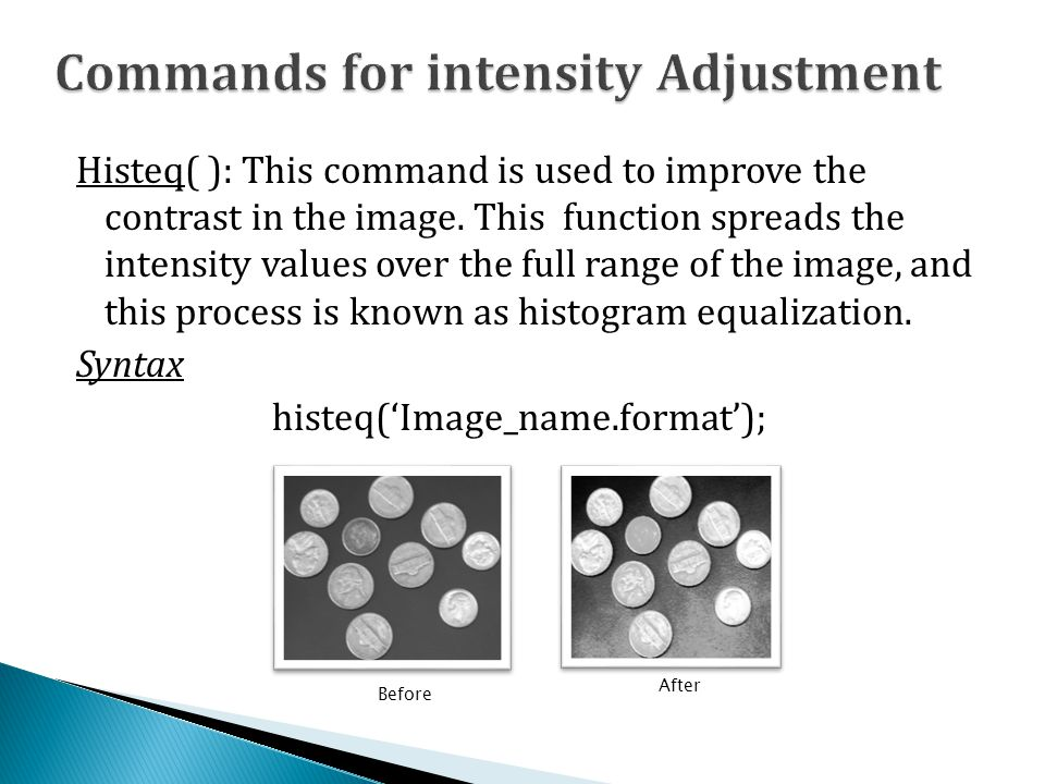 Histeq( ): This command is used to improve the contrast in the image.