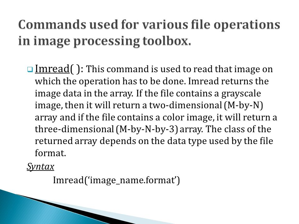  Imread( ): This command is used to read that image on which the operation has to be done.