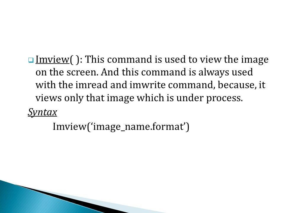  Imview( ): This command is used to view the image on the screen.
