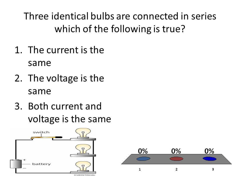 Three identical bulbs are connected in series which of the following is true.