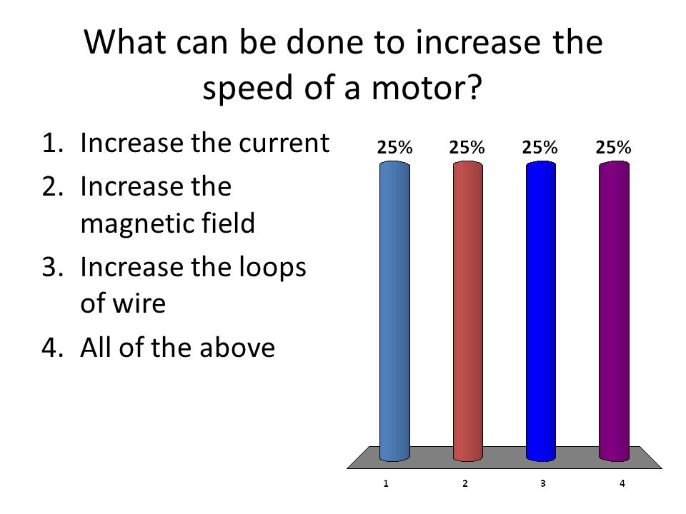 What can be done to increase the speed of a motor.