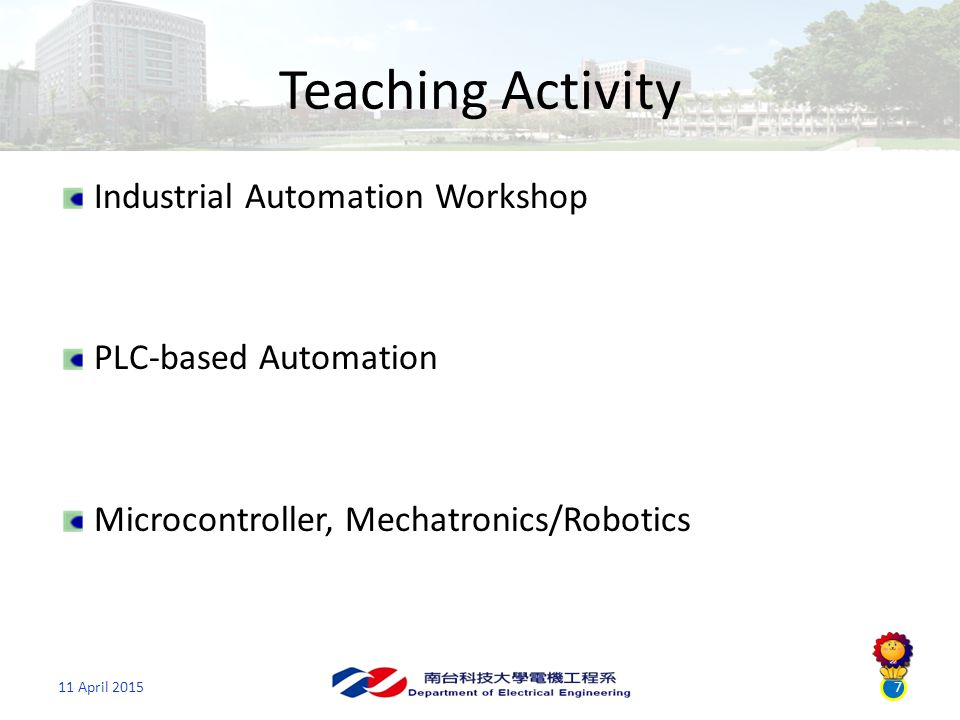 Teaching Activity Industrial Automation Workshop PLC-based Automation Microcontroller, Mechatronics/Robotics 11 April 20157
