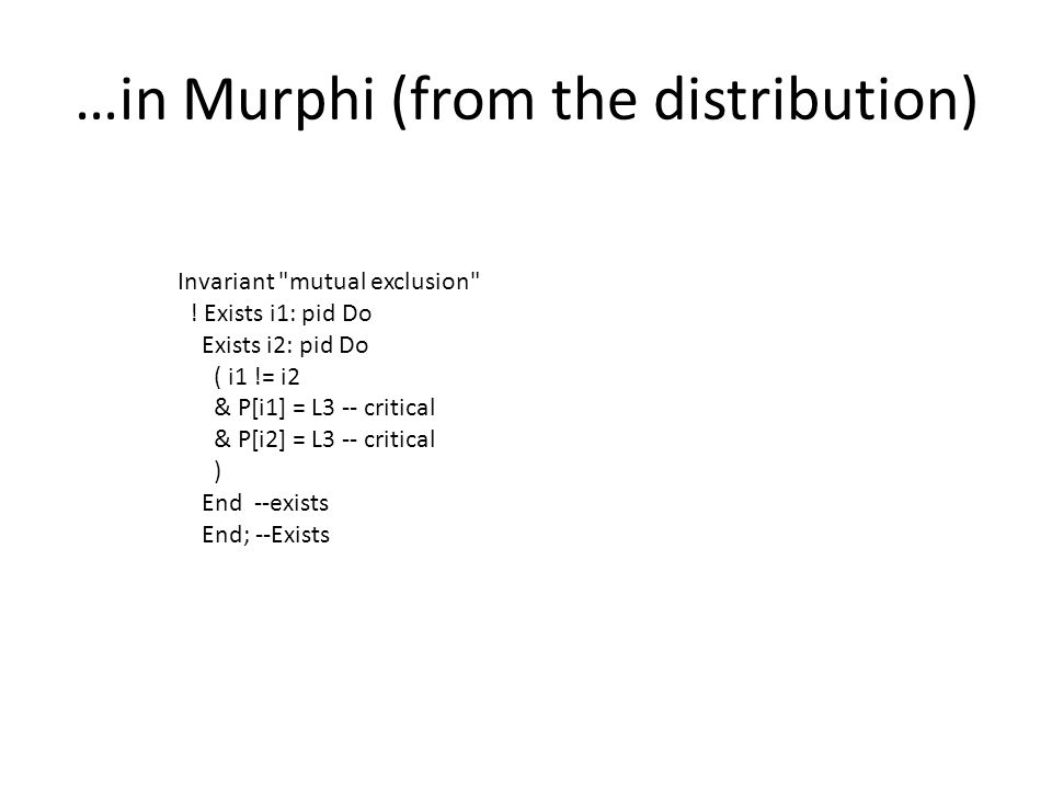 …in Murphi (from the distribution) Invariant mutual exclusion .