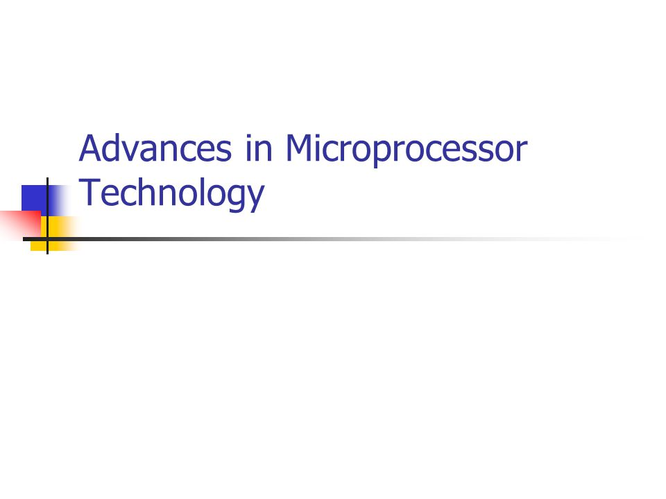 Advances in Microprocessor Technology