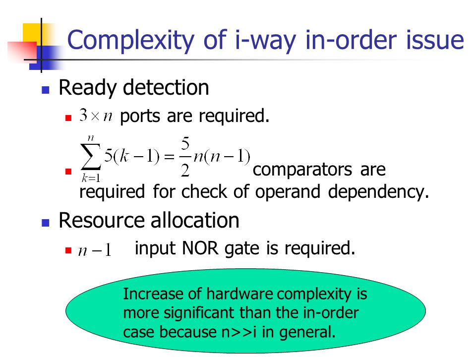 Complexity of i-way in-order issue Ready detection ports are required.
