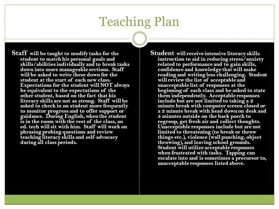 Teaching Plan Staff will be taught to modify tasks for the student to match his personal goals and skills/abilities individually and to break tasks do