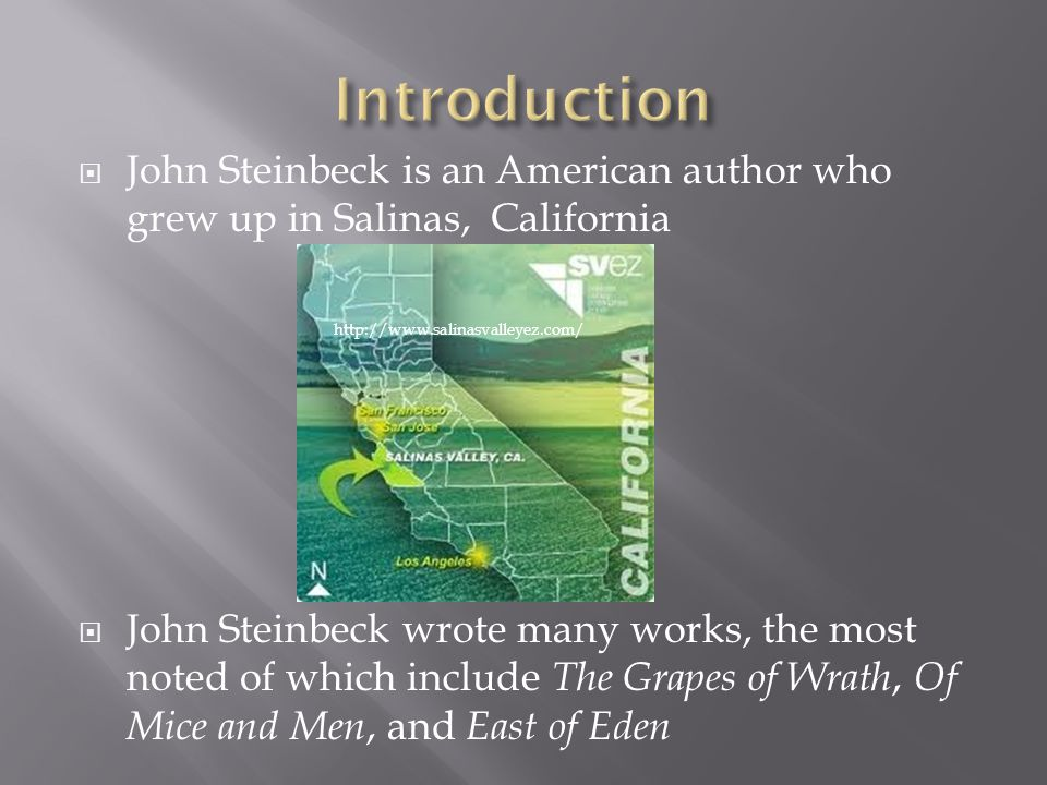  Steinbeck worked on a ranch in his younger days, and during those days he was around migrant workers.