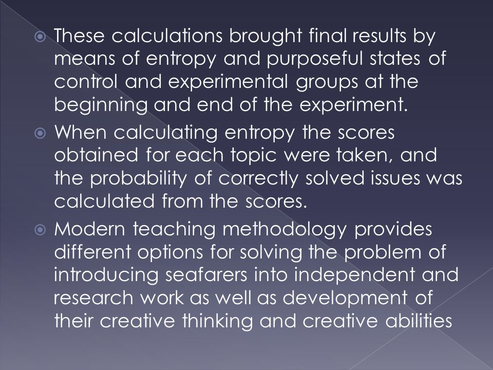  These calculations brought final results by means of entropy and purposeful states of control and experimental groups at the beginning and end of th