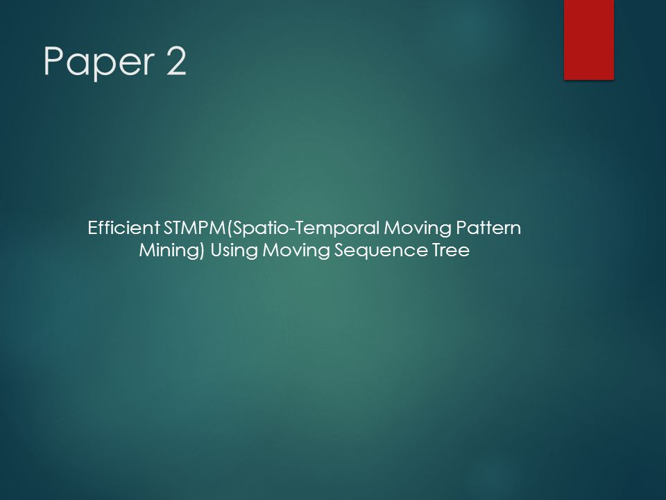 Paper 2 Efficient STMPM(Spatio-Temporal Moving Pattern Mining) Using Moving Sequence Tree