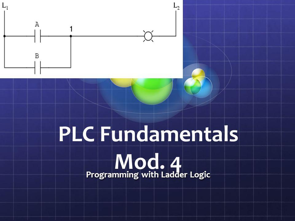 PLC Fundamentals Mod. 4 Programming with Ladder Logic