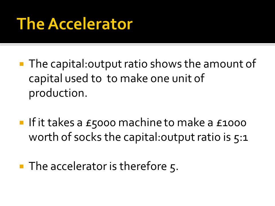  The capital:output ratio shows the amount of capital used to to make one unit of production.  If it takes a £5000 machine to make a £1000 worth of