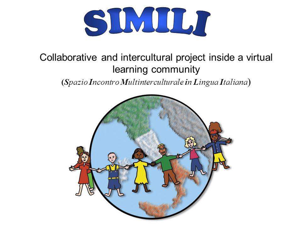 Collaborative and intercultural project inside a virtual learning community (Spazio Incontro Multinterculturale in Lingua Italiana )
