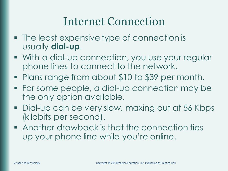 Internet Connection Visualizing TechnologyCopyright © 2014 Pearson Education, Inc.