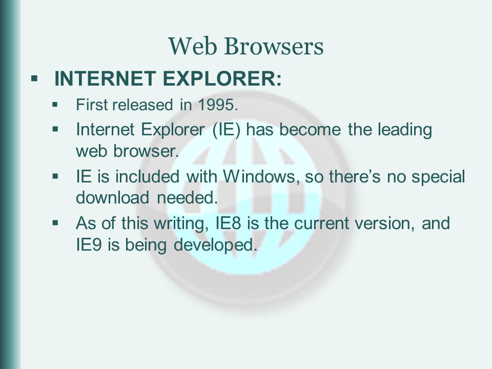  INTERNET EXPLORER:  First released in 1995.