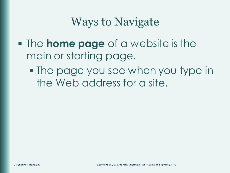 Ways to Navigate  The home page of a website is the main or starting page.
