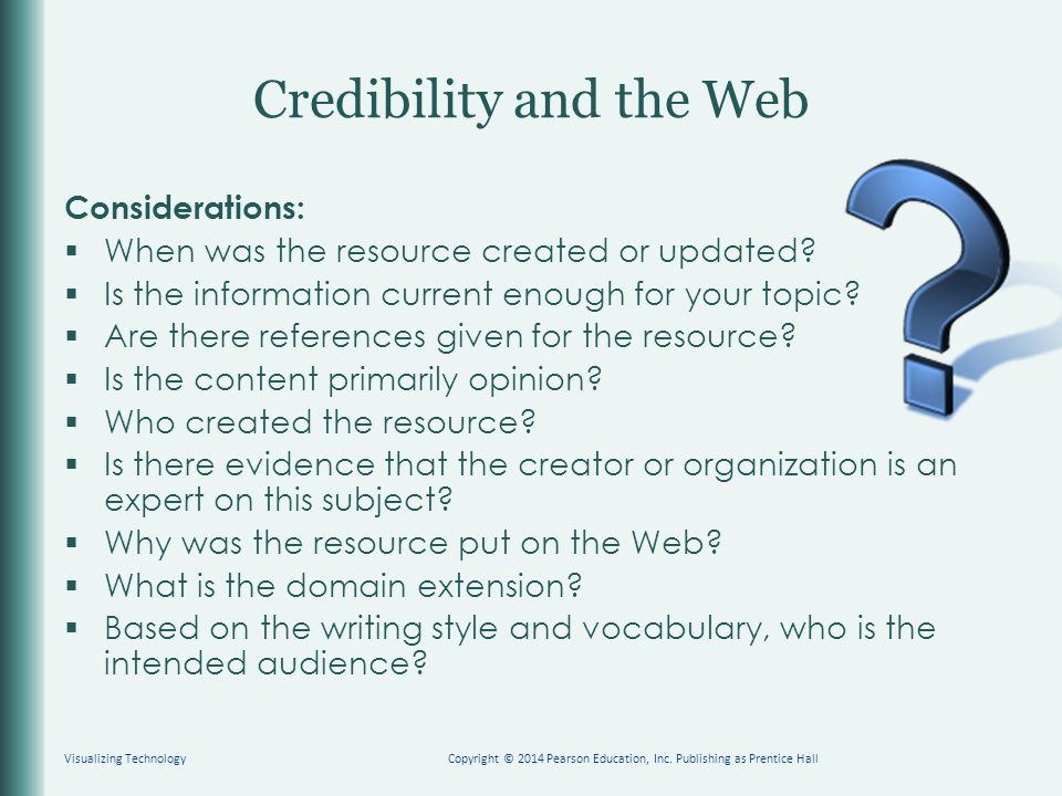Credibility and the Web Considerations:  When was the resource created or updated.