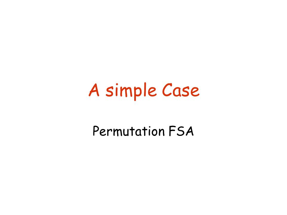 A simple Case Permutation FSA