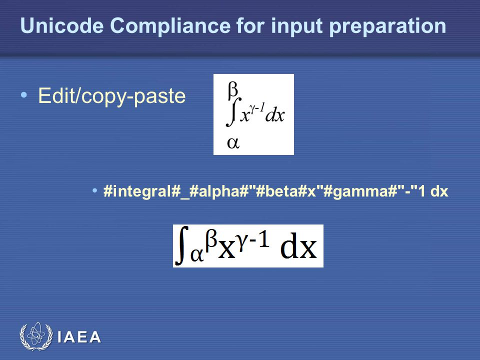 IAEA Unicode Compliance for input preparation Edit/copy-paste #integral#_#alpha#