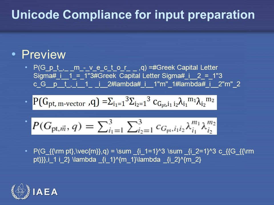 IAEA Unicode Compliance for input preparation Preview P(G_p_t_,_ _m_-_v_e_c_t_o_r_ _,q) =#Greek Capital Letter Sigma#_i__1_=_1