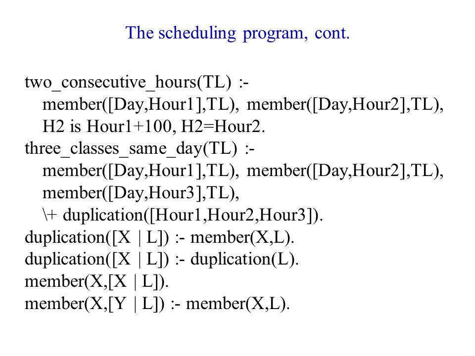 The scheduling program, cont.
