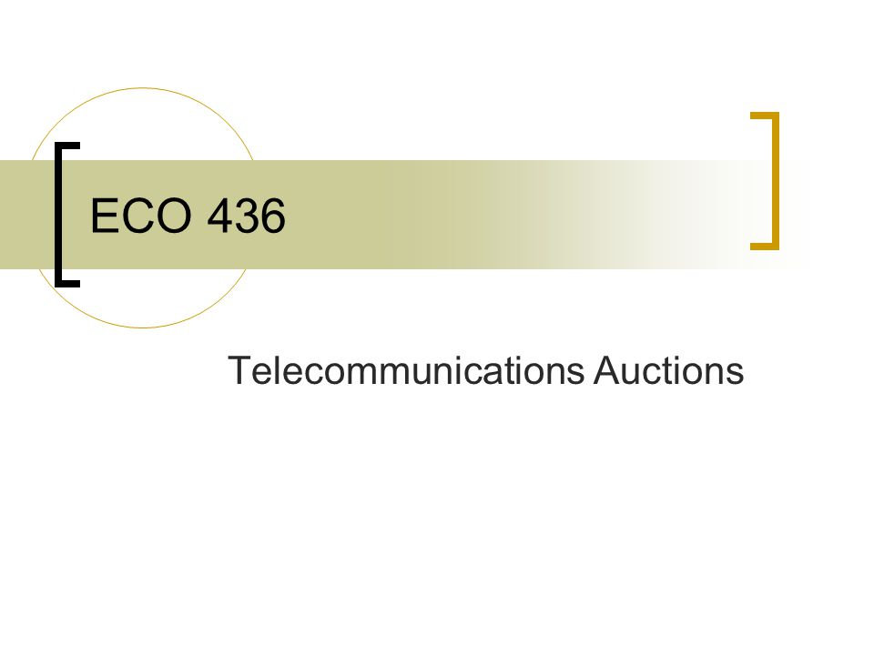 ECO 436 Telecommunications Auctions