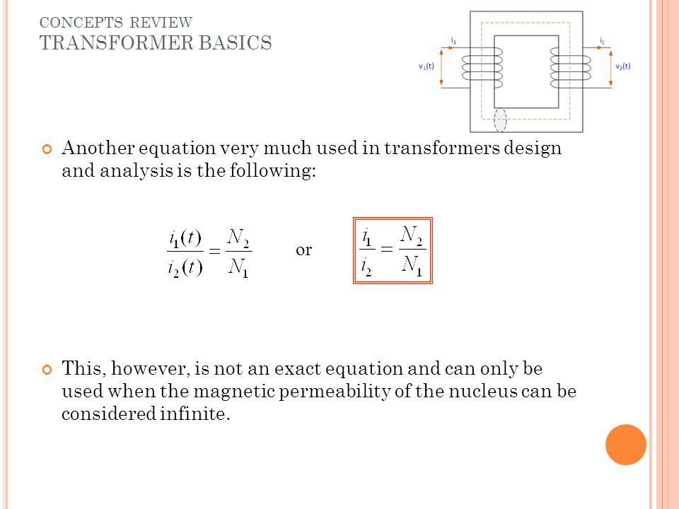 Another equation very much used in transformers design and analysis is the following: This, however, is not an exact equation and can only be used whe