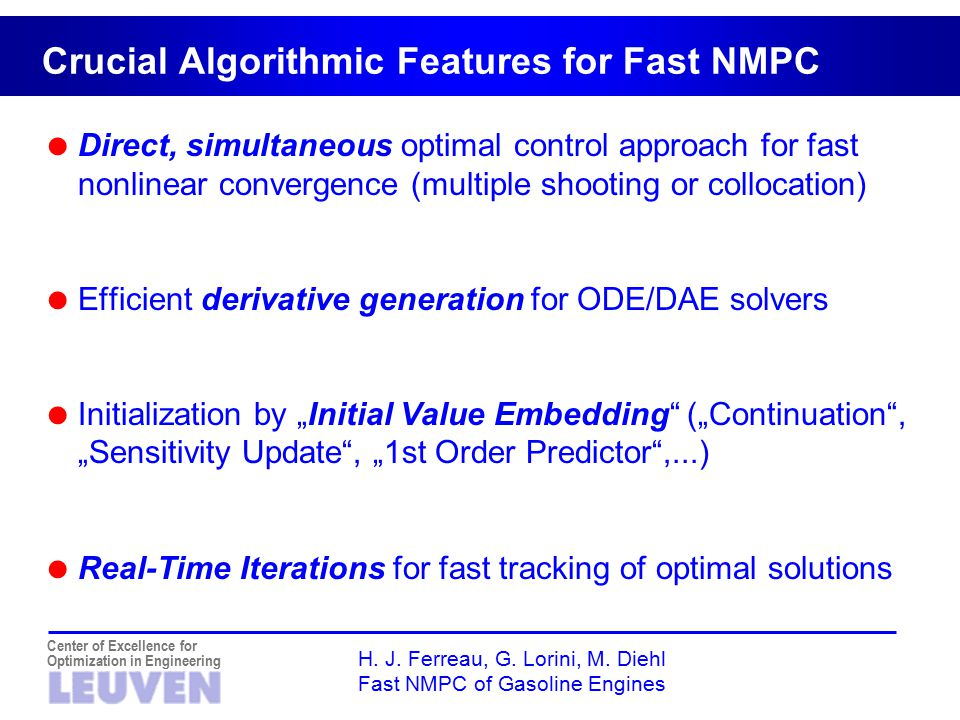 Center of Excellence for Optimization in Engineering H. J. Ferreau, G. Lorini, M. Diehl Fast NMPC of Gasoline Engines Crucial Algorithmic Features for