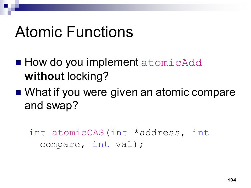 Atomic Functions How do you implement atomicAdd without locking.