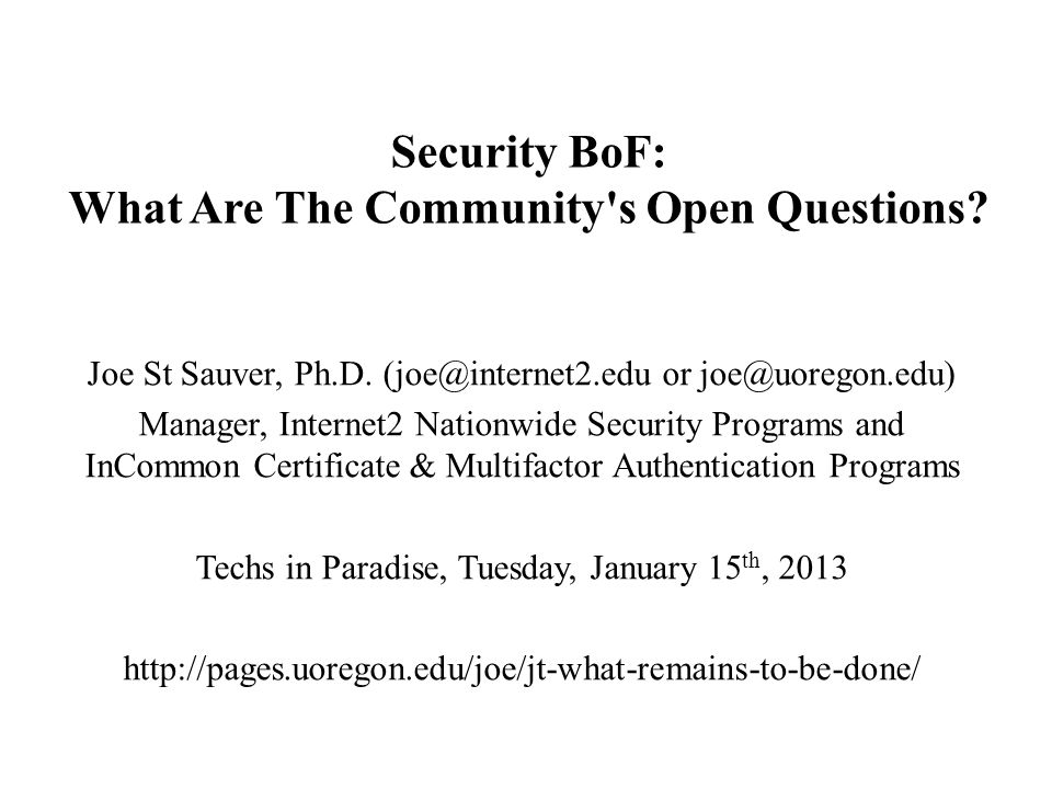 Security BoF: What Are The Community s Open Questions.