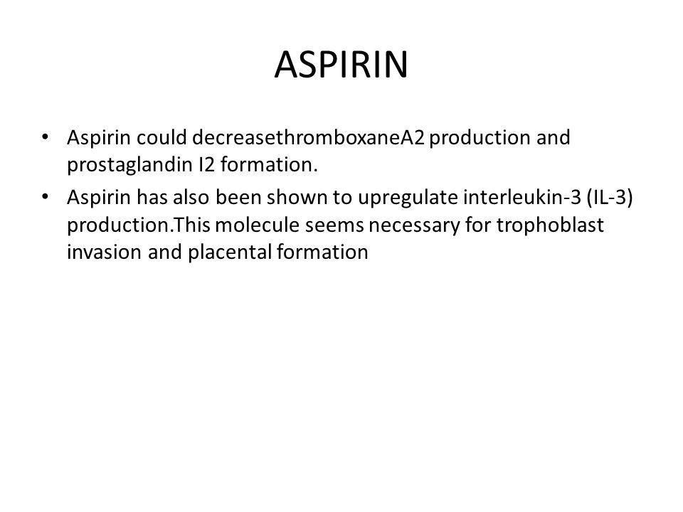 ASPIRIN Aspirin could decreasethromboxaneA2 production and prostaglandin I2 formation.