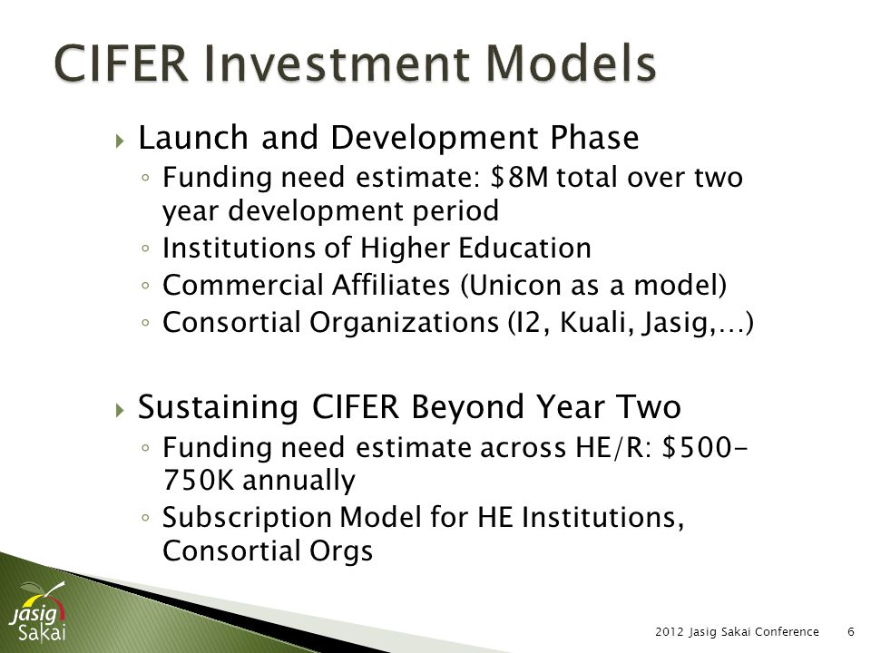  Launch and Development Phase ◦ Funding need estimate: $8M total over two year development period ◦ Institutions of Higher Education ◦ Commercial Aff