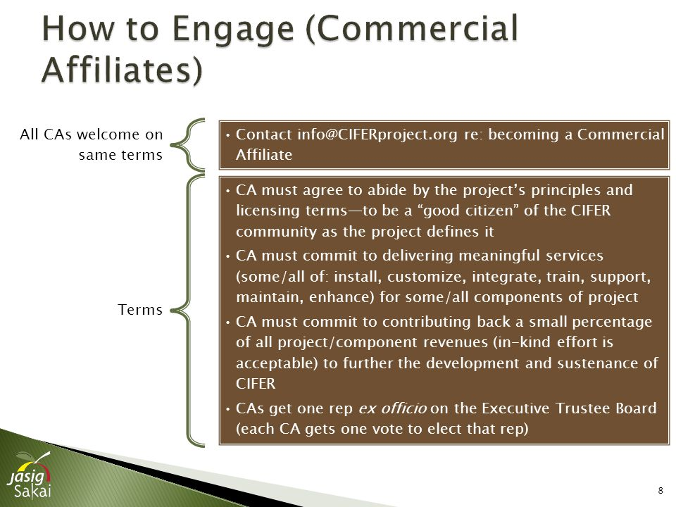8 All CAs welcome on same terms Contact info@CIFERproject.org re: becoming a Commercial Affiliate Terms CA must agree to abide by the project's princi