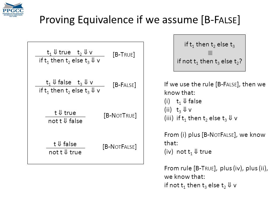 Proving Equivalence if we assume [B-F ALSE ] if t 1 then t 2 else t 3 ≣ if not t 1 then t 3 else t 2 .