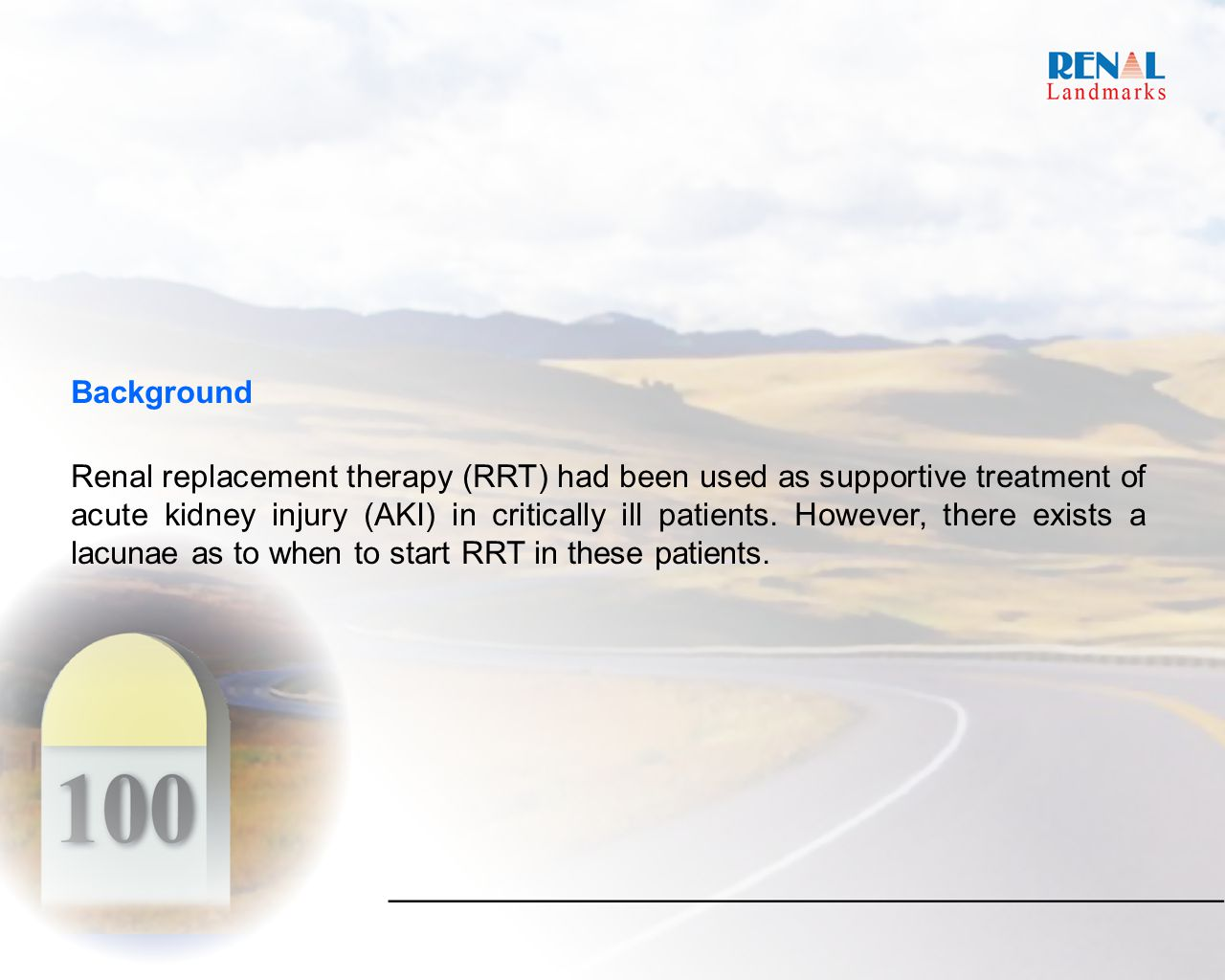 Background Renal replacement therapy (RRT) had been used as supportive treatment of acute kidney injury (AKI) in critically ill patients.
