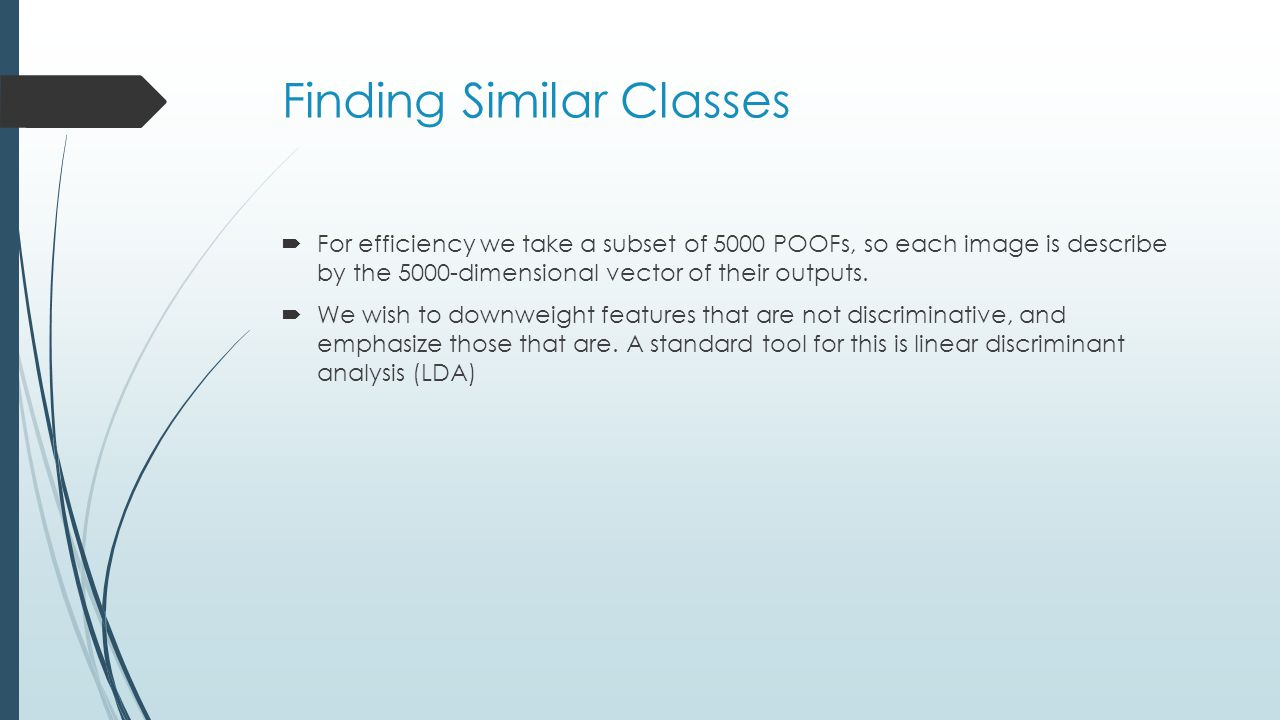 Finding Similar Classes  For efficiency we take a subset of 5000 POOFs, so each image is describe by the 5000-dimensional vector of their outputs.