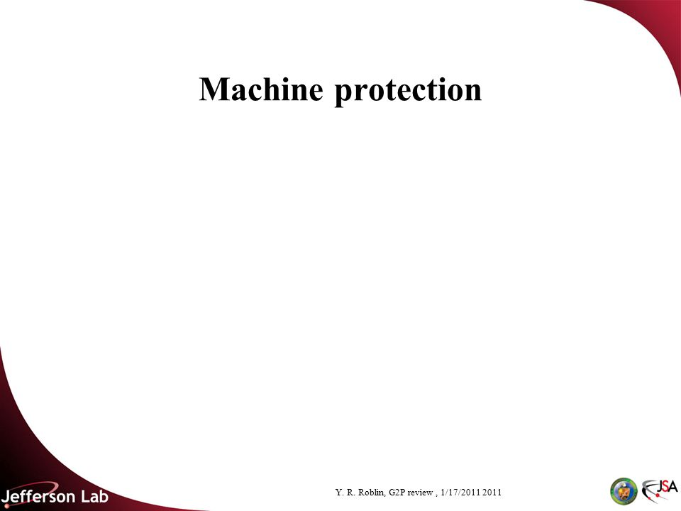Y. R. Roblin, G2P review, 1/17/2011 2011 Machine protection