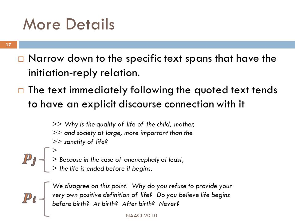 More Details  Narrow down to the specific text spans that have the initiation-reply relation.