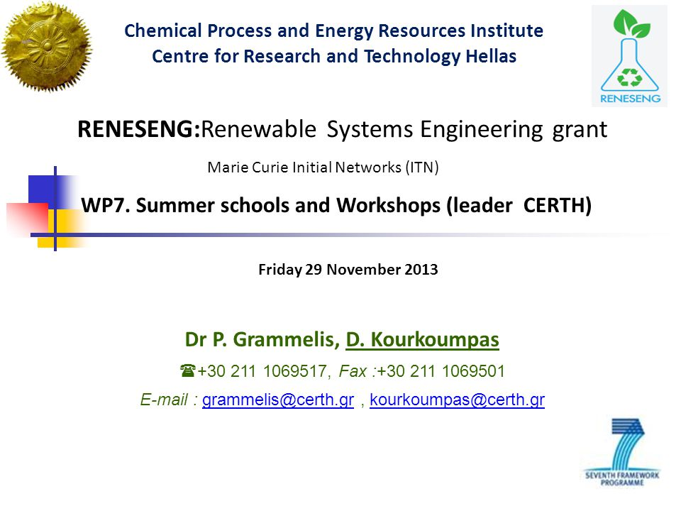 RENESENG:Renewable Systems Engineering grant Marie Curie Initial Networks (ITN) WP7. Summer schools and Workshops (leader CERTH) Chemical Process and