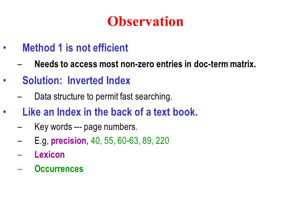 Observation Method 1 is not efficient – Needs to access most non-zero entries in doc-term matrix.