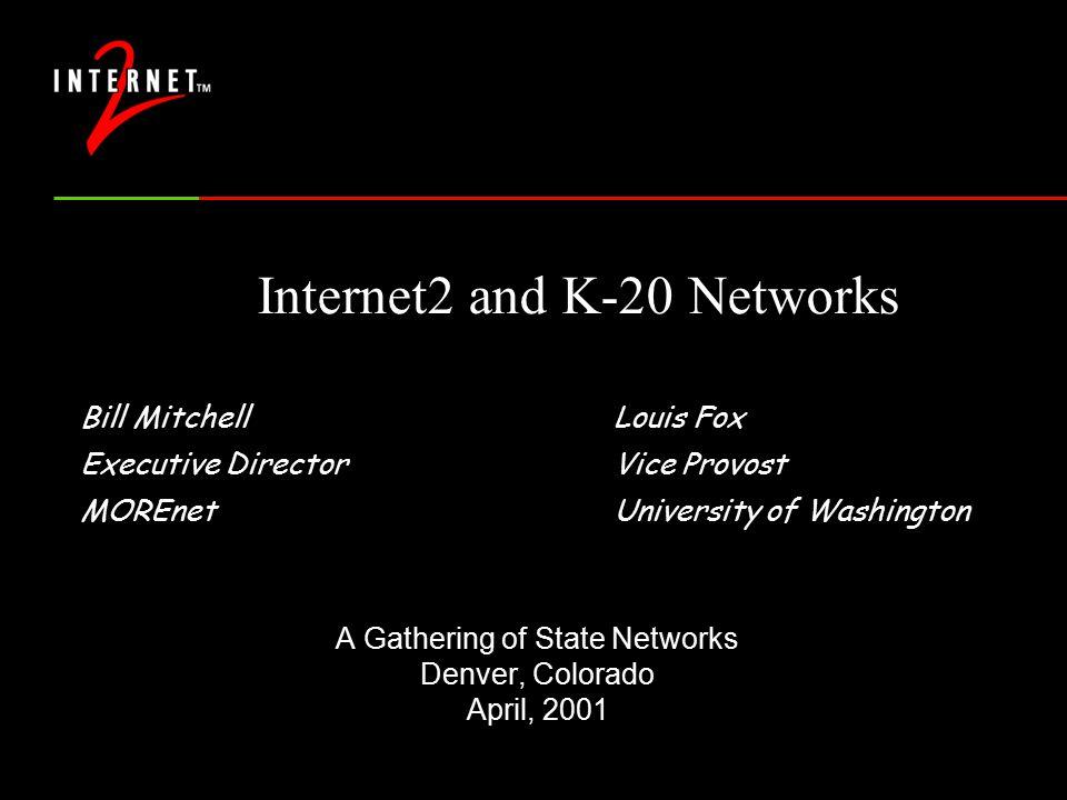 22 I2 –K20 Offers: Next Generation Internet Technologies High Performance National & International Backbone Net.