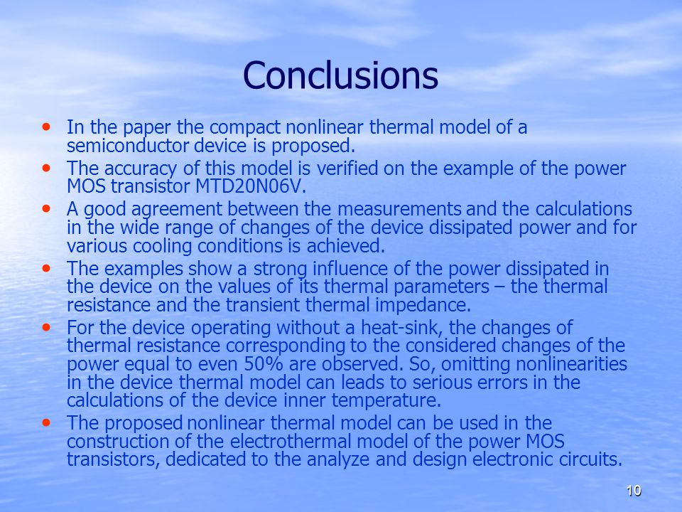 10 Conclusions In the paper the compact nonlinear thermal model of a semiconductor device is proposed.