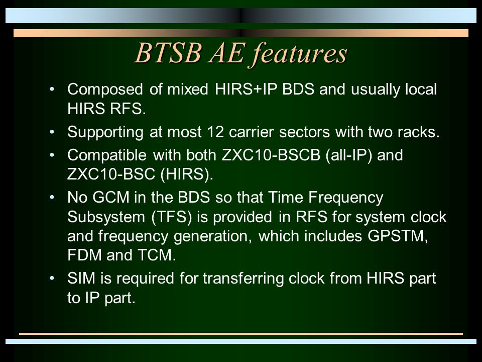 BTSB AE features Composed of mixed HIRS+IP BDS and usually local HIRS RFS.