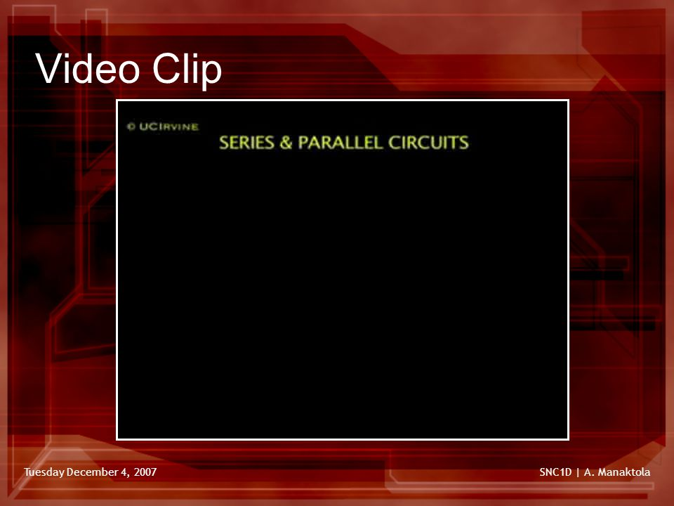 Tuesday December 4, 2007SNC1D | A. Manaktola Video Clip