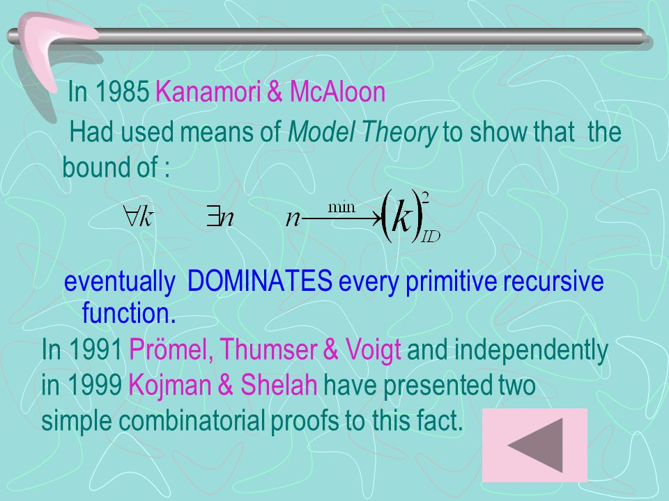 In 1985 Kanamori & McAloon eventually DOMINATES every primitive recursive function.