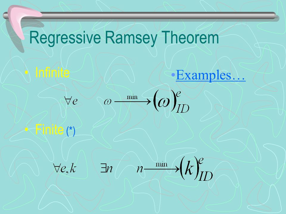 Regressive Ramsey Theorem Infinite Finite (*) Examples…