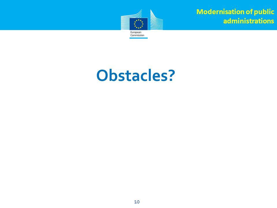 Click to edit Master title style 10 Obstacles 10 Modernisation of public administrations