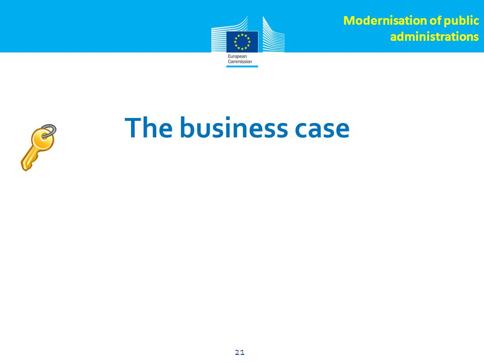 Click to edit Master title style 21 The business case 21 Modernisation of public administrations
