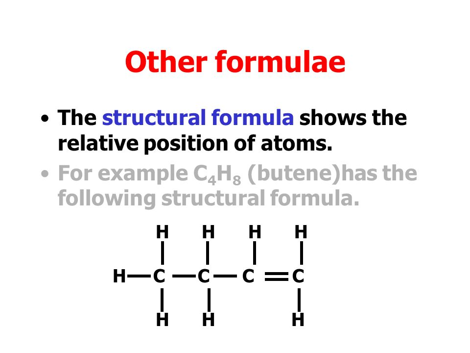 Other formulae The empirical formula shows the simplest ratio of particles present.
