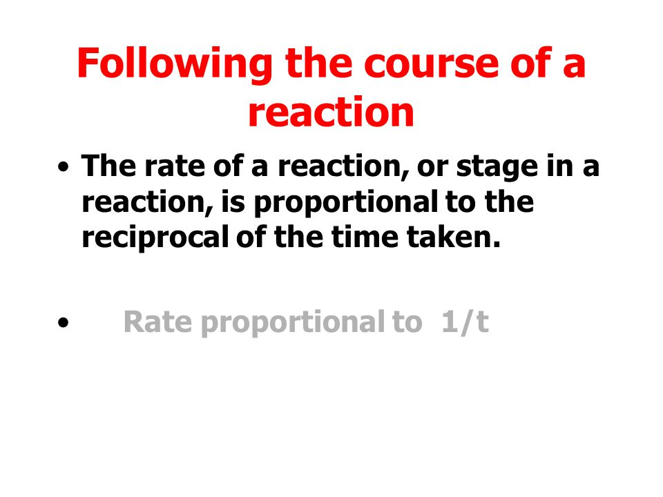 Following the course of a reaction Volume of gas released (ml) Time (s) V1V1 t1t1 V2V2 t2t2 Average reaction rate between t 1 and t 2.